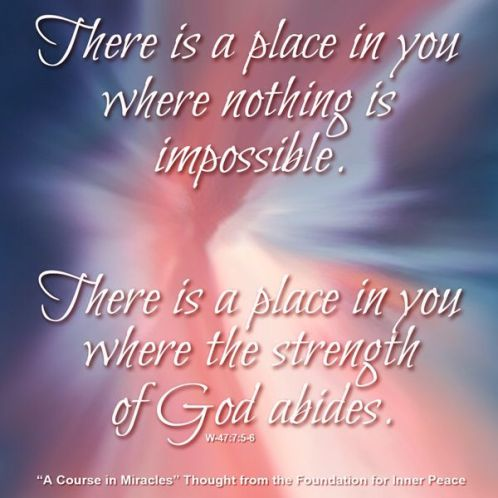 9abf6b84644cd9873f385d6e7cfb31d7--course-in-miracles-quotes-about-strength